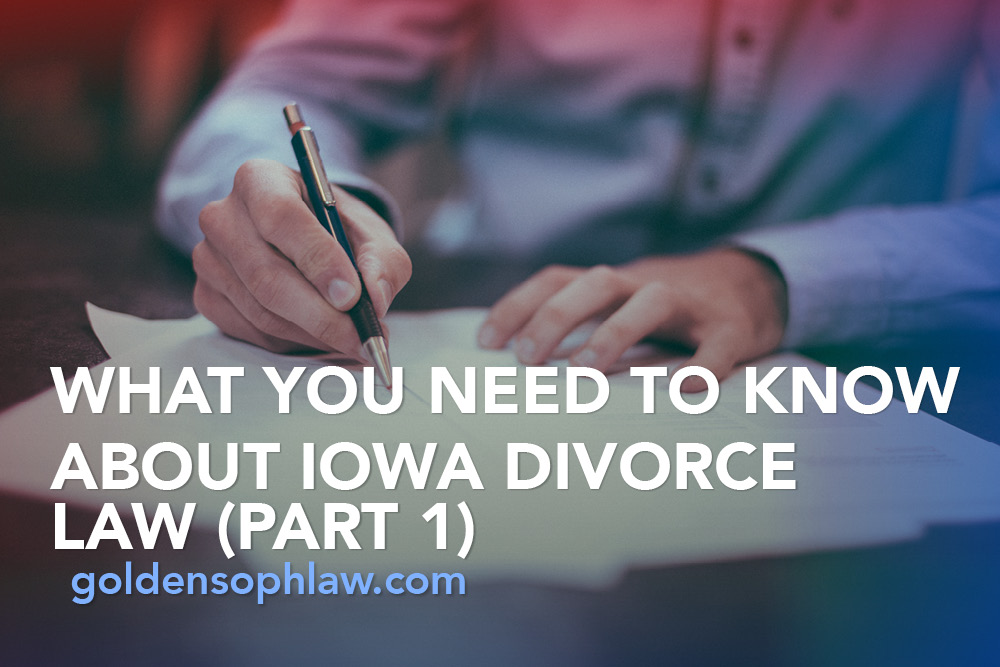What You Need to Know About Iowa Divorce Law (Part 1)