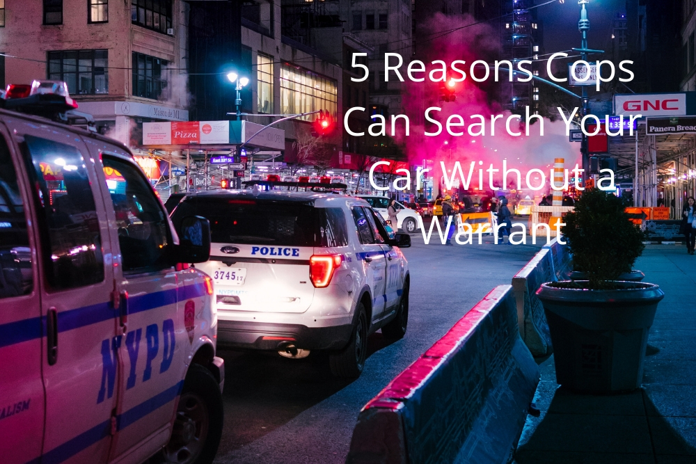 5 Reasons Cops Can Search Your Car Without a Warrant
