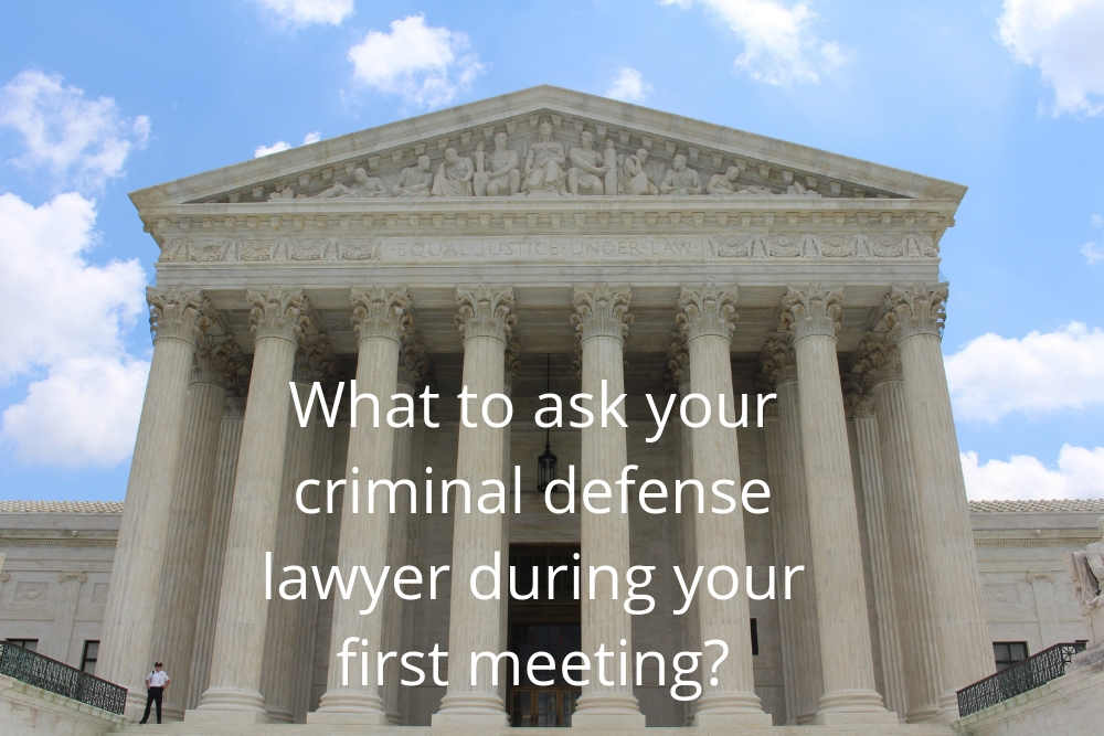 What to ask your criminal defense lawyer during your first meeting?