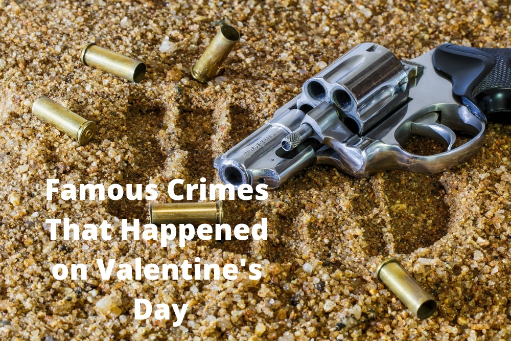 Famous Crimes That Happened on Valentine's Day
