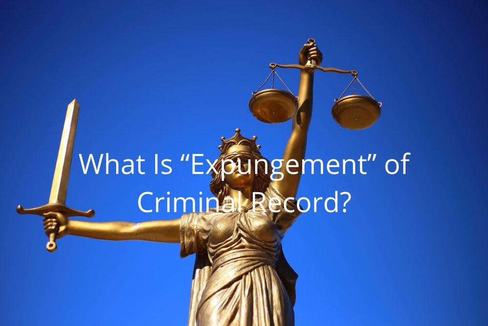 "What Is ""Expungement"" of Criminal Record?"